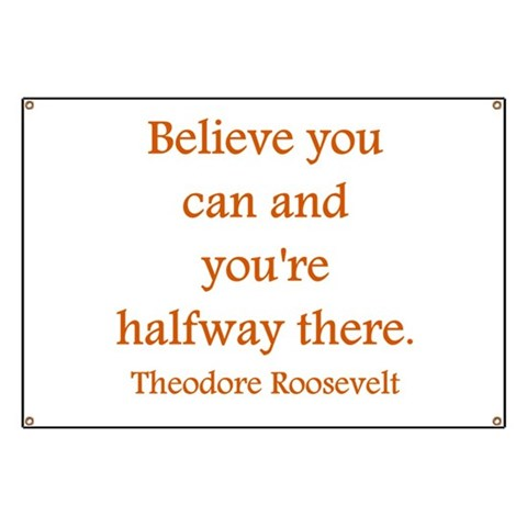 Believe you can tangerine  Inspirational Banner by CafePress