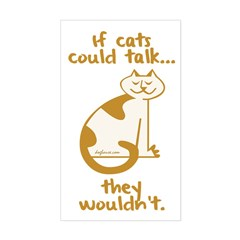 If Cats Could Talk Sticker (Rectangular)