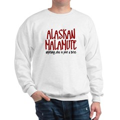 Alaskan Malamute Anything Else Is Just a Dog