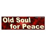 Old Soul for Peace Bumper Sticker
