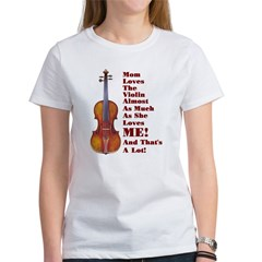 Mom Loves Violin Women's T-Shirt