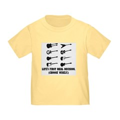 Life's First Real Decision Infant/Toddler T-Shirt