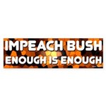 Impeach Bush Enough is Enough Sticker