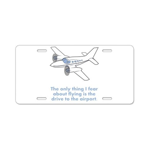 Airplane Fear  Funny Aluminum License Plate by CafePress