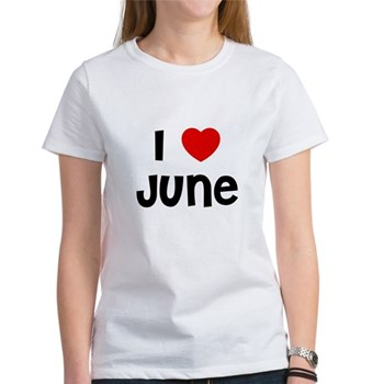 I Love  June Women's T-shirt
