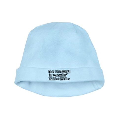 Blowin' in the Wind/Dylan  Bob dylan baby hat by CafePress