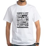 Volunteer Life Quote Funny White T-Shirt
