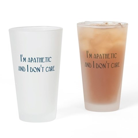 Apathetic Pint Glass Funny Drinking Glass by CafePress