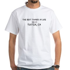 Best Things in Life: Tustin White T-Shirt