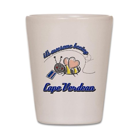 Awesome Being Cape Verdean  Cape verde Shot Glass by CafePress