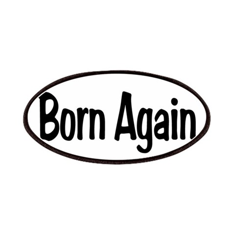 Born Again Oval  Easter Patches by CafePress
