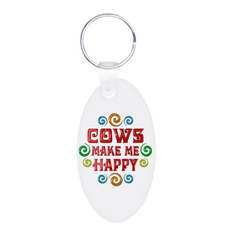 Cow Happiness  Pets Aluminum Oval Keychain by CafePress