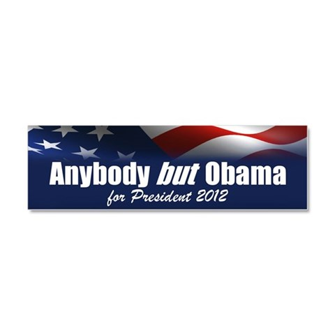 Anybody But Obama  Anti obama Car Magnet 10 x 3 by CafePress