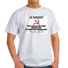 Got Communism? Hillary Ash Grey T-Shirt