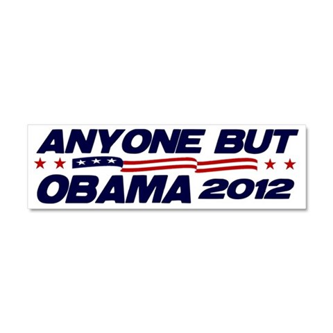 Anyone But Obama  Political Car Magnet 10 x 3 by CafePress