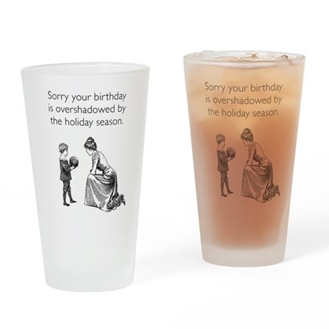 Birthday Overshadowed Pint Glass  Drinking Glass by CafePress