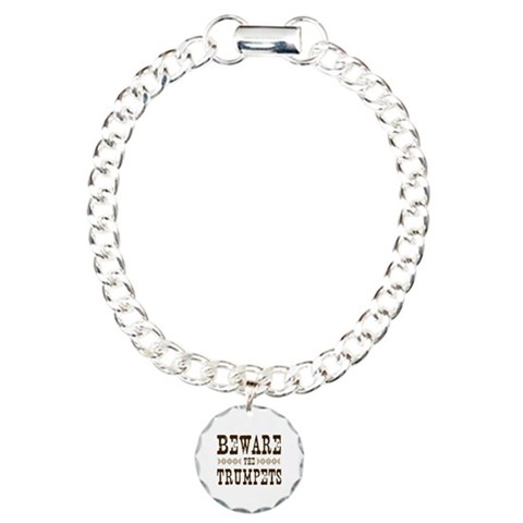 Beware the Trumpets  Music Charm Bracelet, One Charm by CafePress