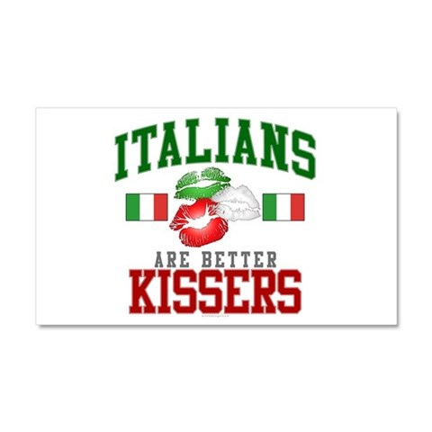 Italians Are Better Kissers Car Magnet 12 x 20 Italian Car Magnet 20 x 12 by CafePress