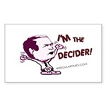 Bush: I'm the Decider! (bumper sticker)