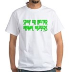 Spay or Neuter Animal Abusers White T-Shirt