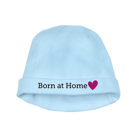 Born at Home  Homebirth baby hat by CafePress