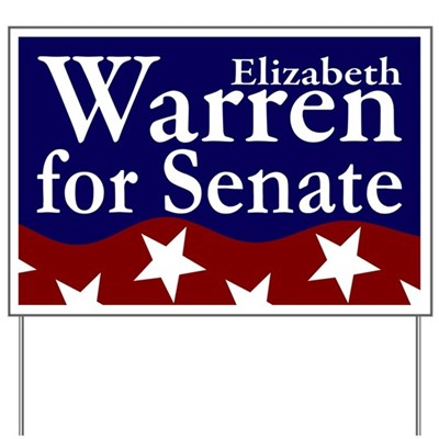 Show your support for new liberal lion Elizabeth Warren as she runs for U.S. Senate in the great state of Massachusetts.  This Pro-Warren Lawn Sign shows the way to a better future
