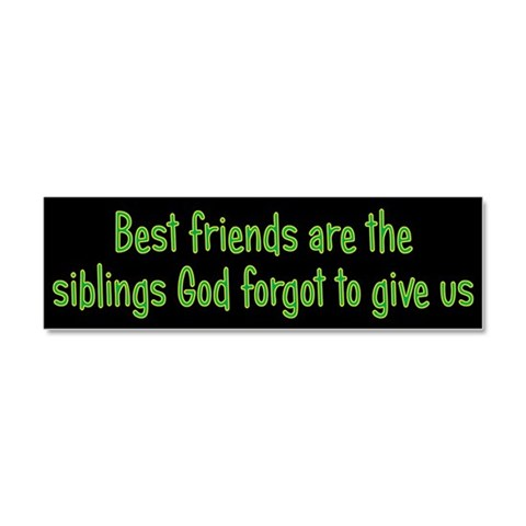 Best Friends are...  Inspirational Car Magnet 10 x 3 by CafePress