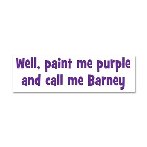 Call me Barney  Tv show Car Magnet 10 x 3 by CafePress