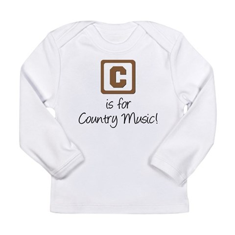 C Is For Country Music  Country music Long Sleeve Infant T-Shirt by CafePress