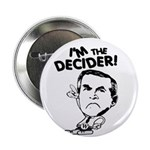 I'm the Decider! Metal Pinback Button