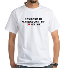Someone in Waterbury White T-Shirt
