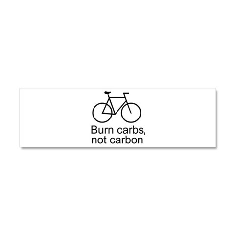 Burn carbs not carbon cycling  Sports Car Magnet 10 x 3 by CafePress
