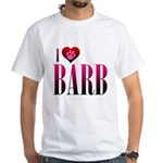 I Heart Barb White T-Shirt