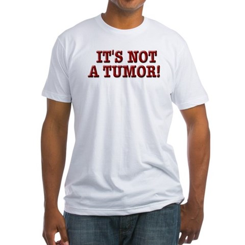 Product Image of NOT A TUMOR! Fitted T-Shirt