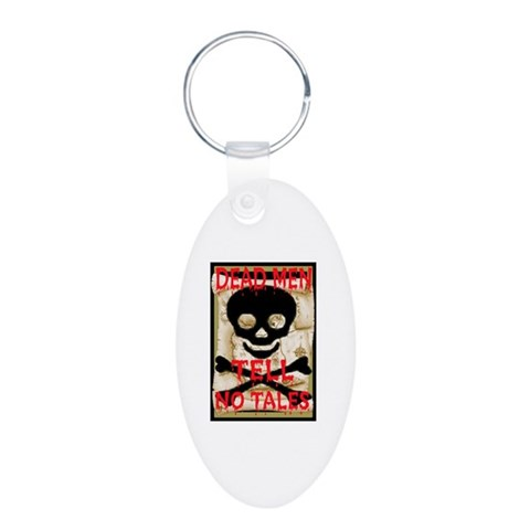Dead Men Tell No Tales  Pirate Aluminum Oval Keychain by CafePress