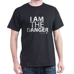 'I Am The Danger' T-Shirt