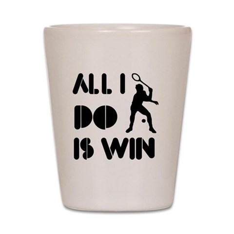 All I do is Win Racquetball  Sports Shot Glass by CafePress