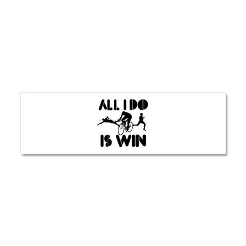 All I do is Win Triathlon  Cupsreviewcomplete Car Magnet 10 x 3 by CafePress