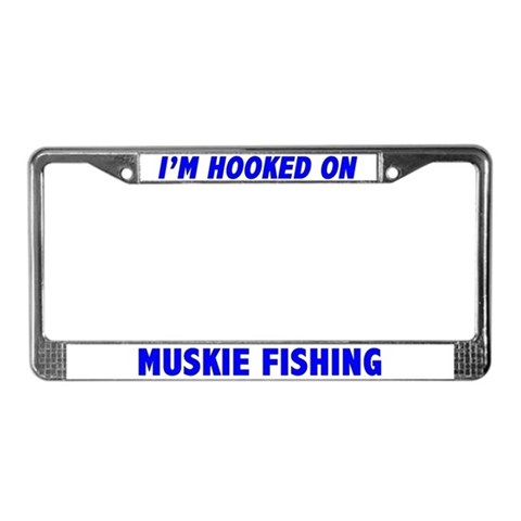 I'm Hooked On Muskie Fishing Fishing License Plate Frame by CafePress