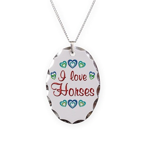 I Love Horses  Pets Necklace Oval Charm by CafePress