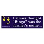 Bingo the Farmer Bumper Sticker