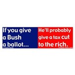 Give Bush a Ballot? Bumper Sticker