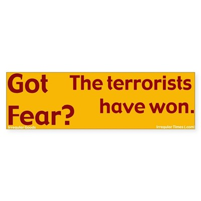 Got Fear? Bumper Sticker