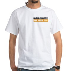 Politically Incorrect White T-Shirt   