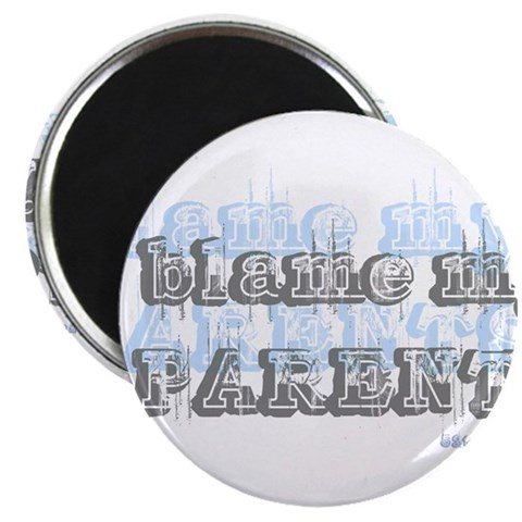 Blame My Parents, Funny  Funny 2.25 Magnet 100 pack by CafePress