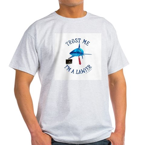 I'm a Lawyer  Funny Light T-Shirt by CafePress
