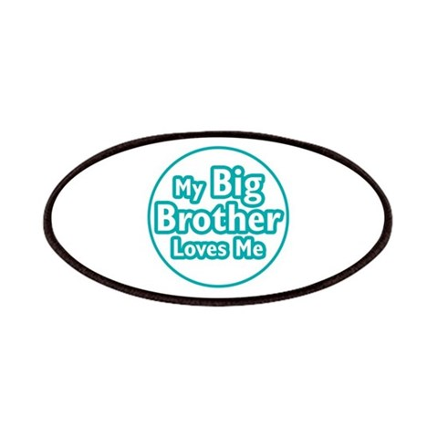Big Brother Loves Me  Family Patches by CafePress