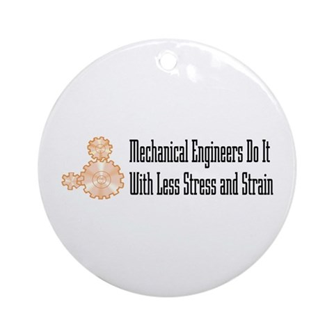 Mechanical Engineers Ornament Round Internet Round Ornament by CafePress