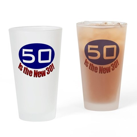 50 is the New 30  50th birthday Drinking Glass by CafePress