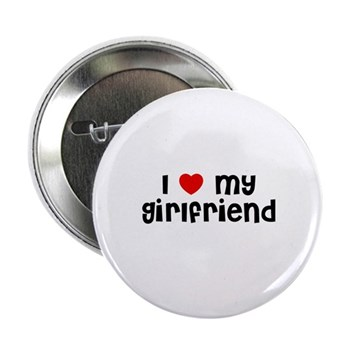 I Love My Girlfriend Button